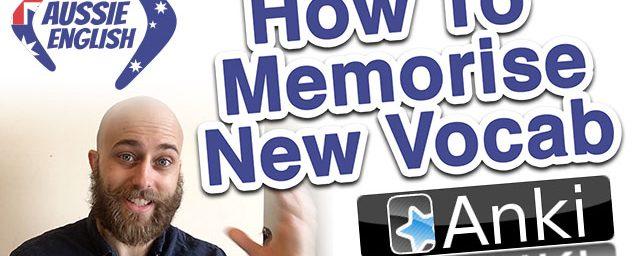 AE 340: How To Memorise New Vocab. Use Anki!