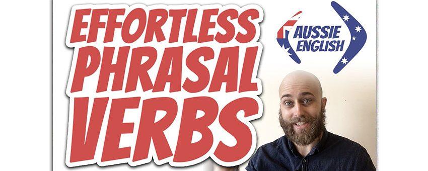 Effortless Phrasal Verbs Course